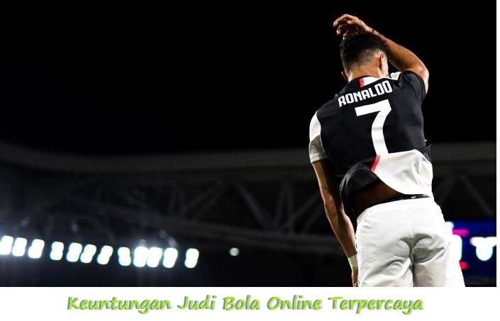 Keuntungan Judi Bola Online Terpercaya